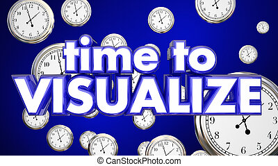 Time to Visualize Clocks Imagination Think Plan 3d...
