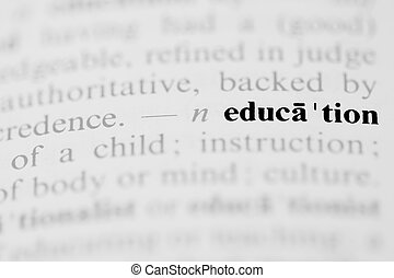 Education Dictionary Entry - The word education as a...