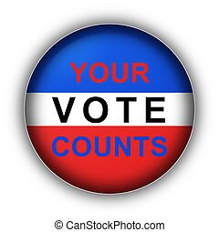 Your Vote Counts - Red white and blue vote button Your Vote...