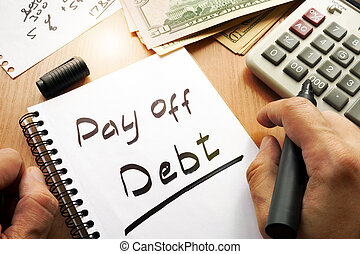 Note with words pay off debt. - Note with words pay off debt...