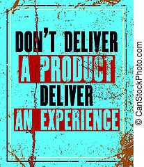Inspiring motivation quote with text Do Not Deliver a Product Deliver an Experience. Vector typography poster design concept.