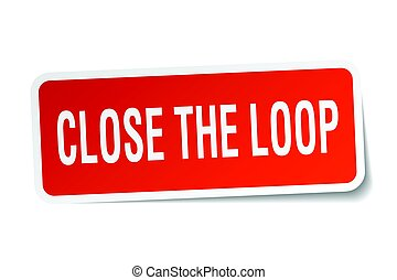 close the loop square sticker on white