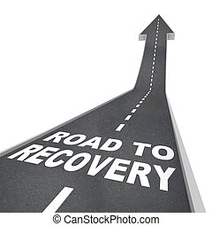 Road to Recovery Words on Pavement - Up Arrow - The words...