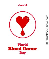 World Blood Donor Day, June 14. Vector illustration. Heart...