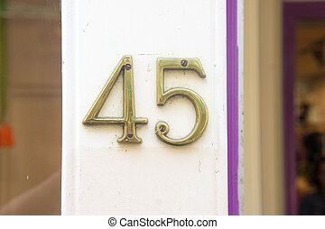 Number 45 - House number forty five. (45)