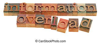 information overload - too much information or information...