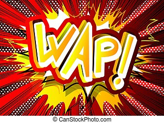 Wap! - Vector illustrated comic book style expression.