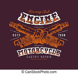 Motorcycle engine repair emblem. Graphic design for t-shirt...