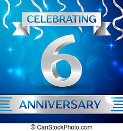 Six Years Anniversary Celebration Design. Confetti and silver ribbon on blue background. Colorful Vector template elements for your birthday party. Anniversary ribbon