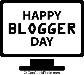 Happy Blogger day - Happy day The blogger is printed on the...