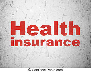 Insurance concept: Health Insurance on wall background -...