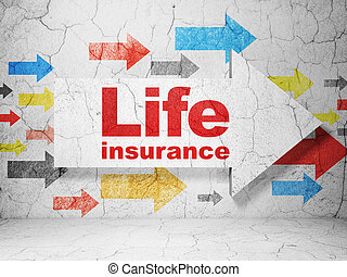 Insurance concept: arrow with Life Insurance on grunge wall background