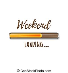 Weekend loading bar isolated on white background. Vector...