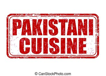 Pakistani cuisine sign or stamp - Pakistani cuisine grunge...