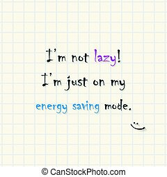 I am not lazy. I am just on my energy saving mode text on mathematical squares paper - funny inscription template