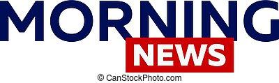 Mass media. Morning news logo for Television studio. TV show.