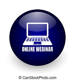 Online webinar blue glossy ball web icon on white background. Round 3d render button.