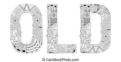 Word OLD for coloring. Vector decorative zentangle object -...