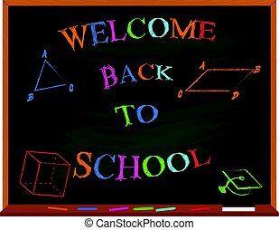 Vector welcome back to school colorful lettering on chalkboard with geometric figures. Isolated on white.