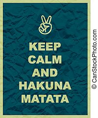 Keep calm and hakuna matata quote on yellow crumpled paper...