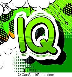 IQ - Comic book style phrase. - IQ - Comic book style phrase...