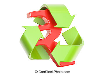 Recycle symbol with rupee sign, 3D rendering isolated on...