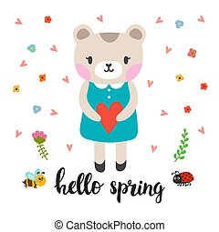 Cute little bear with heart. Hello spring. Funny greeting card with spring elements