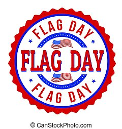 Flag day label or stamp on white background, vector...