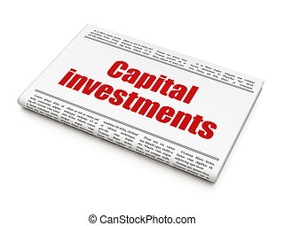 Banking concept: newspaper headline Capital Investments