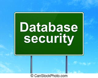 Protection concept: Database Security on road sign background