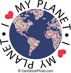 I love my planet - illustration of a flower planet with a...