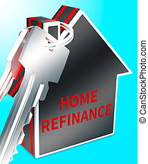 Home Refinance Shows Equity Mortgage 3d Rendering - Home...