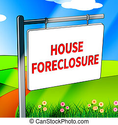 House Foreclosure Shows Repossession And Sale 3d...