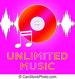 Unlimited Music Means Numerous Songs 3d Illustration -...