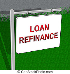Loan Refinance Shows Equity Mortgage 3d Illustration - Loan...