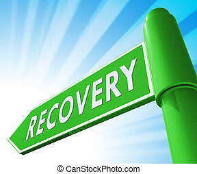 Recovery Sign Showing Get Back 3d Illustration - Recovery...