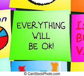 Everything Will Be Ok Message Note 3d Illustration
