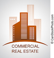 Commercial Real Estate Means Offices Buildings 3d...