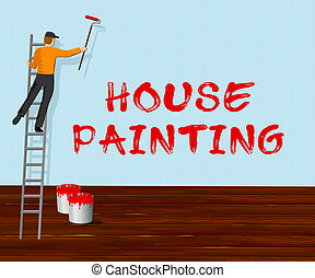 House Painting Shows Home Painter 3d Illustration - House...