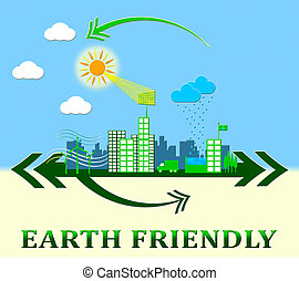 Earth Friendly Shows Green Conservation 3d Illustration -...