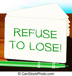 Refuse To Lose Showing Success 3d Illustration