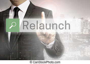 Relaunch browser with business man and city concept.