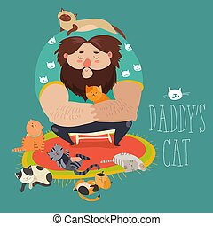 Big man wih cute cats. Daddy s cat. Vector illustration