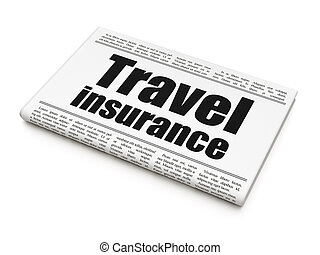 Insurance concept: newspaper headline Travel Insurance on...