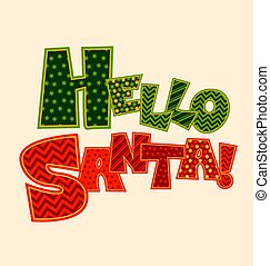 Hello Santa note. Christmas patchwork style lettering. Cute peasant text letters with traditional patterns in red color.