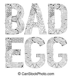 Words bad egg for coloring. Vector decorative zentangle object