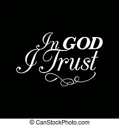 In god I trust hand lettering typographic with wooden...