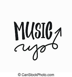 Music up quote lettering typography