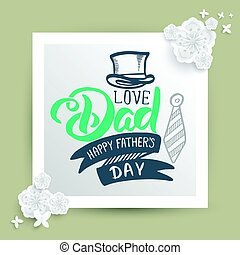 Father  Day card. - Father's Day card. Vector illustration