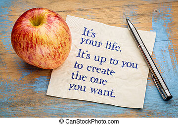 It is you life - motivational reminder